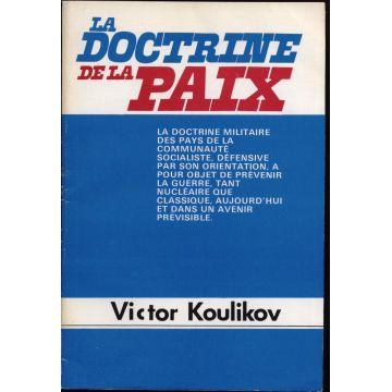 La doctrine de la paix  La doctrine militaire des pays de la communauté socialiste, défensive par son orientation, à pour objet de prévenir la guerre, tant nucléaire que classique, aujourd'hui et dans