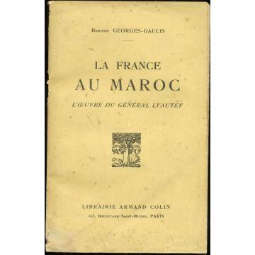 La France au Maroc l'oeuvre du general Lyautey