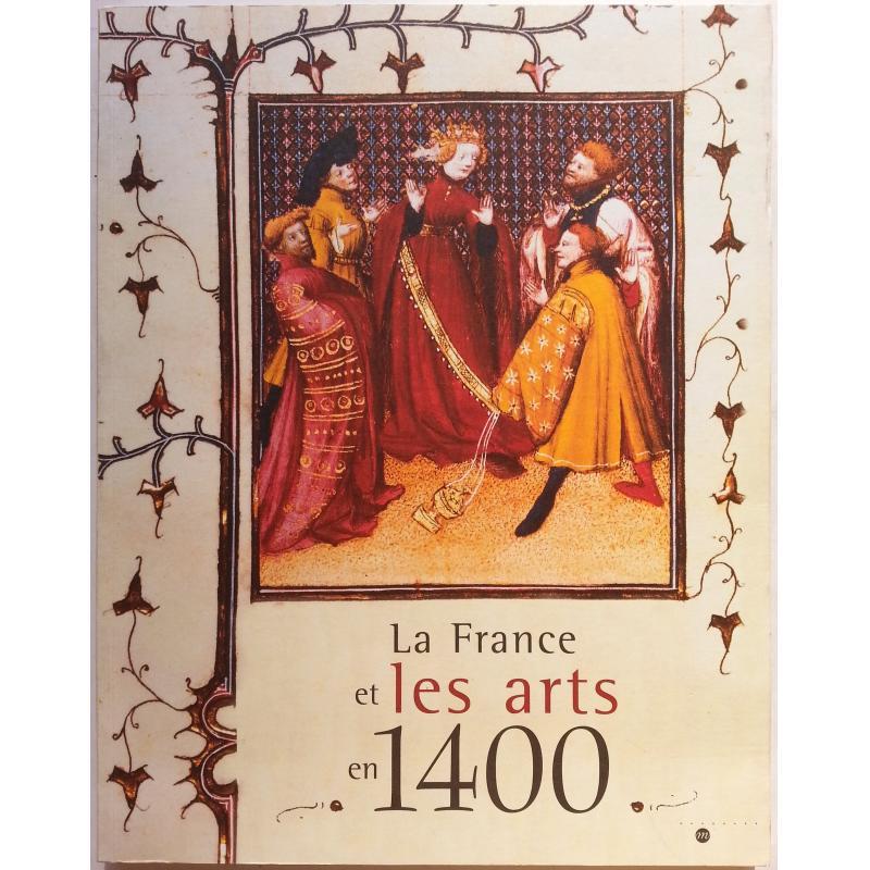 La France et les arts en 1400
