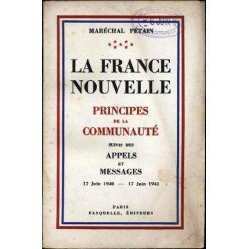 La France nouvelle  Principes de la communauté suivis des appels et messages
