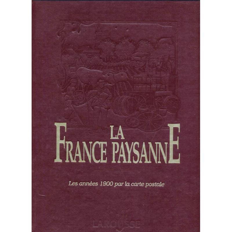 La France paysanne les annees 1900 par la carte postale
