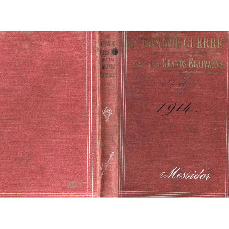 La grande guerre par les grands écrivains, 1914-1915 n°1-10 1914-1915