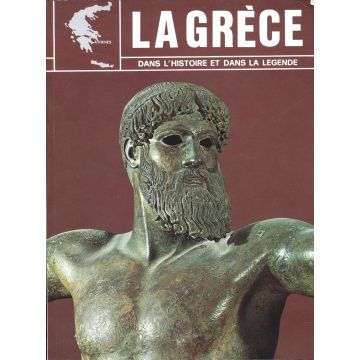 La Grèce dans l'histoire et la légende