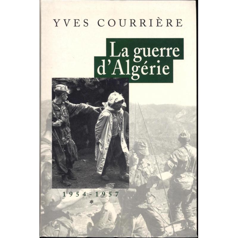 La guerre d'Algérie 1954-1957  Tome 1