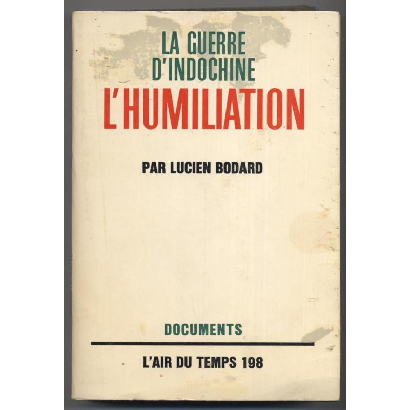 La guerre d'indochine tome 2  l'humiliation