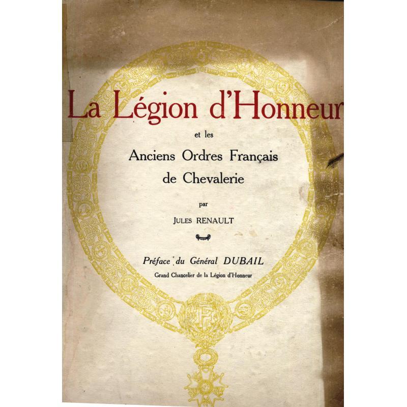 La légion d'honneur et les anciens ordres de chevalerie