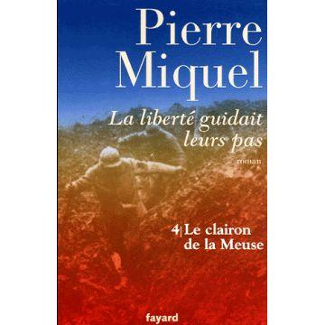 La liberté guidait leurs pas. Tome 4 : Le clairon de la Meuse (ROMAN)