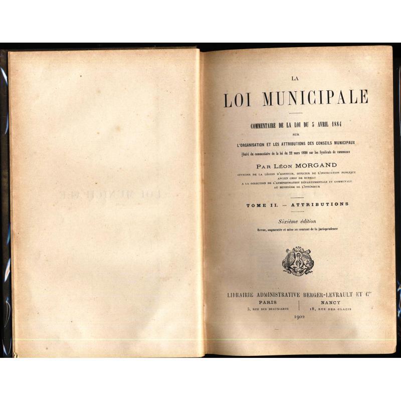 La loi municipale. Commentaire de la loi du 5 avril 1884