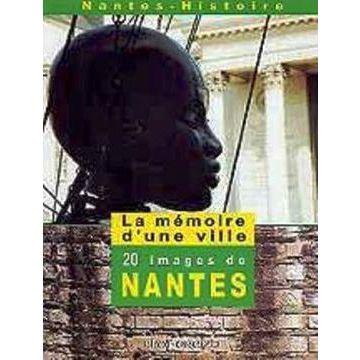 La mémoire d'une ville - 20 images de Nantes
