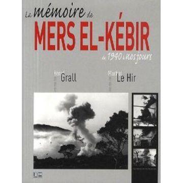 La mémoire de Mers el-Kébir de 1940 à nos jours
