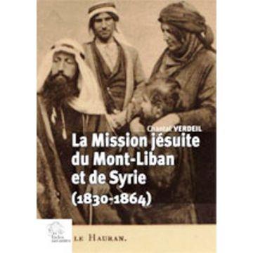 La mission jésuite du Mont-Liban et de Syrie (1830-1864)