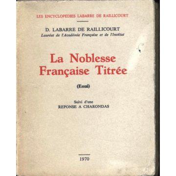 La noblesse française titrée Suivi d'une reponse à Charondas