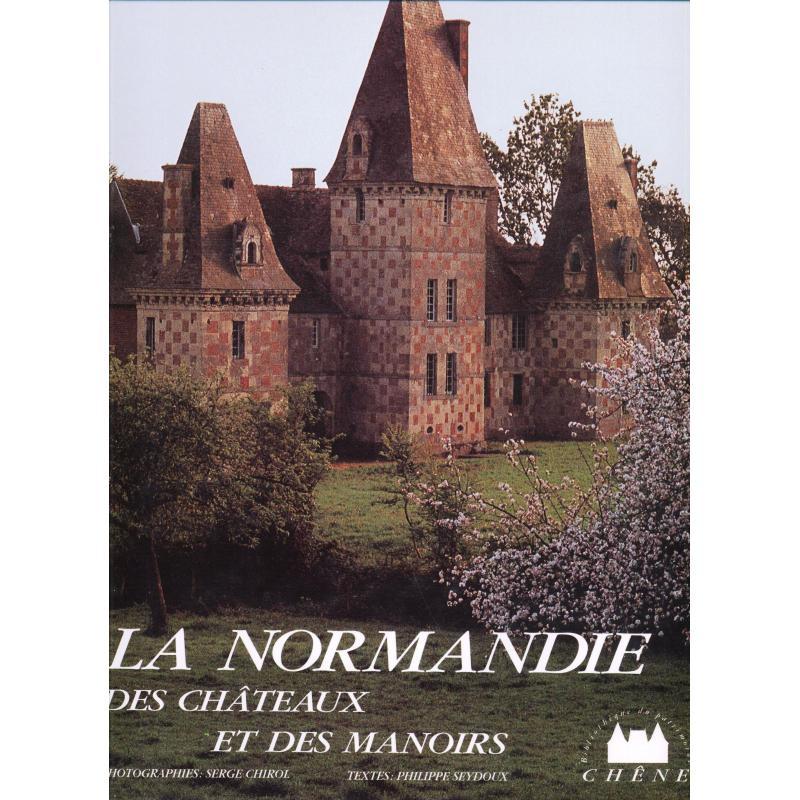 La Normandie des chateaux et des manoirs