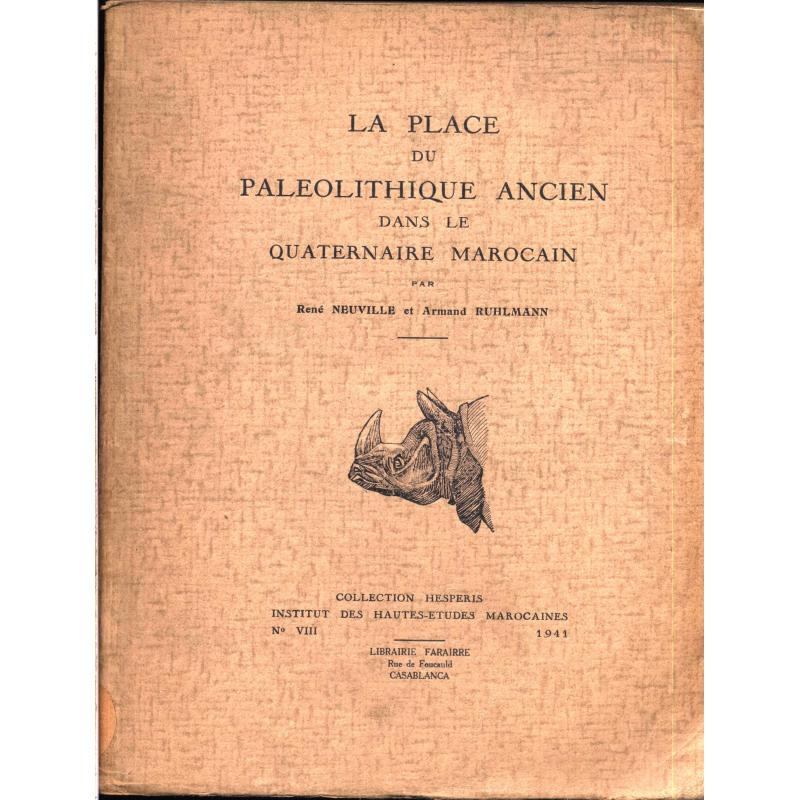 La place du paléolithique ancien dans le quaternaire marocain  Collection Hesperis n°VIII