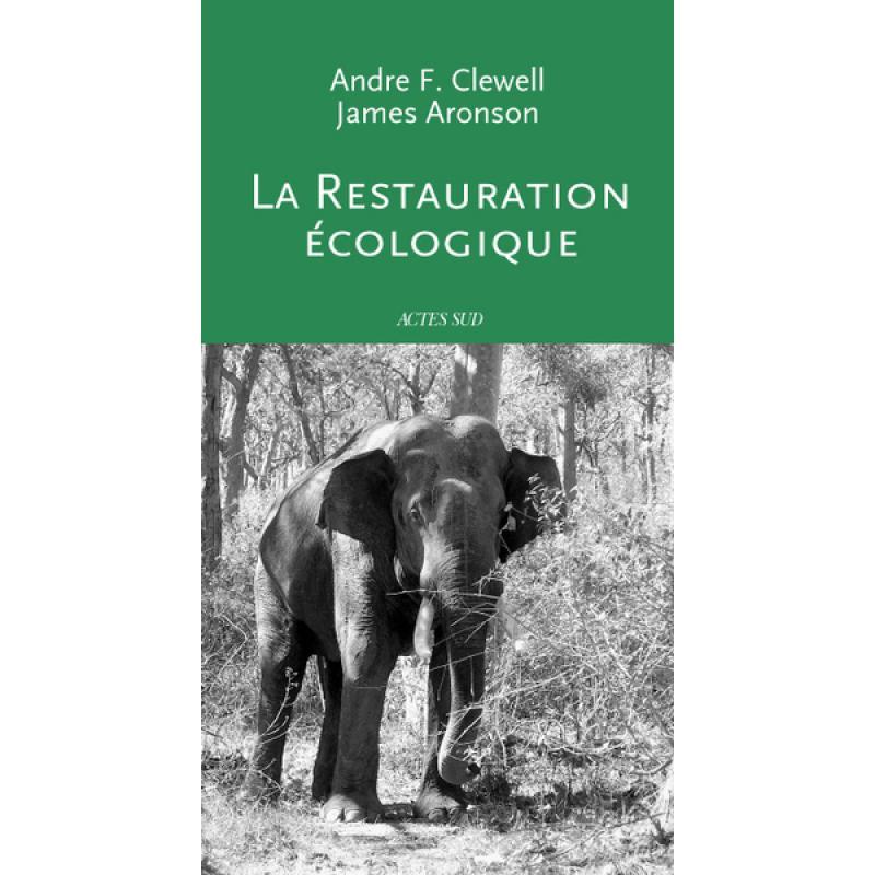 La restauration ecologique  principes, valeurs et structure d'une profession