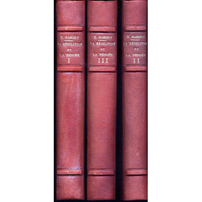 La Révolution et la Vendée. 3 tomes