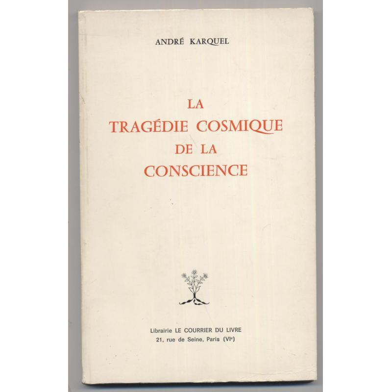 La tragédie cosmique de la conscience