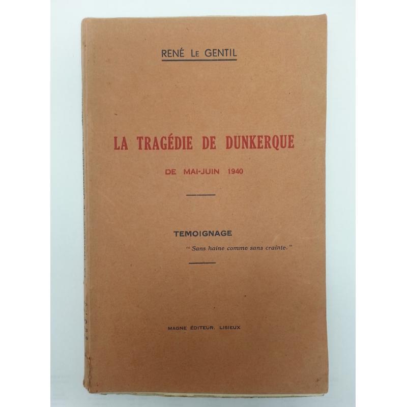 La tragédie de Dunkerque de mai-juin 1940 + ENVOI AUTEUR