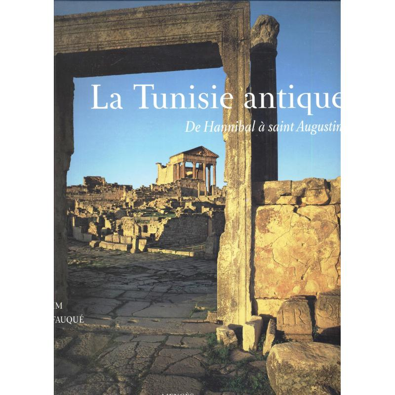 La Tunisie antique de Hannibal à Saint-Augustin