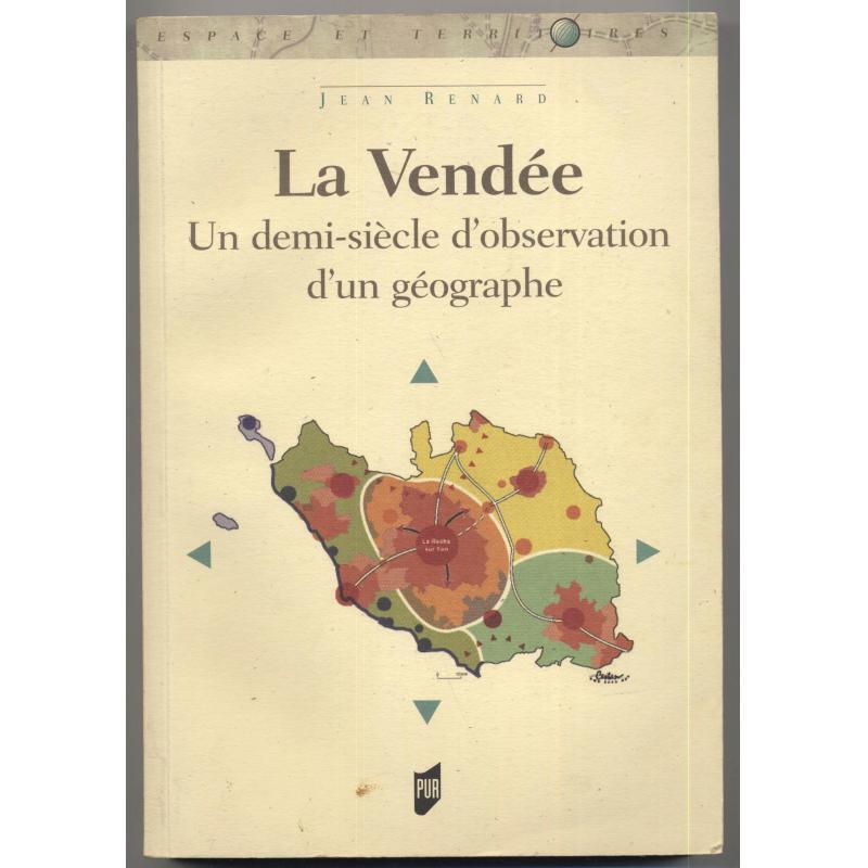 La Vendée un demi-siècle d'observation d'un géographe