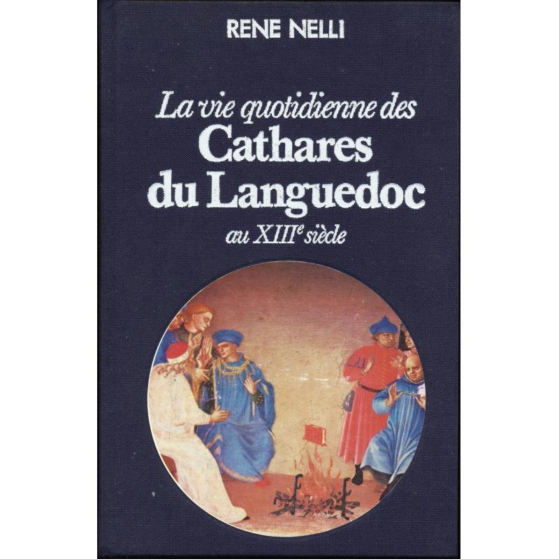 La vie quotidienne des Cathares du Languedoc au XIIIè siècle