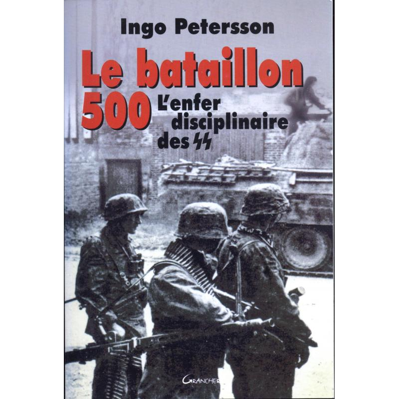 Le bataillon 500 l'enfer disciplinaire des SS