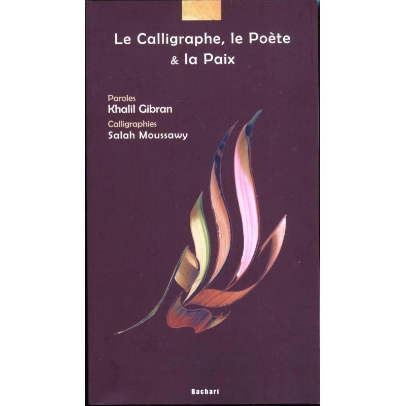 Le calligraphe, le poète & la paix