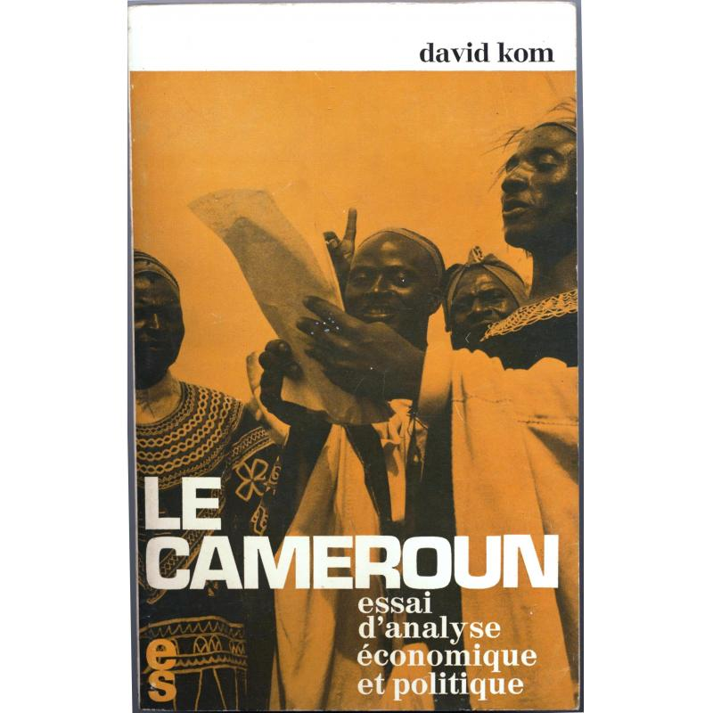 Le Cameroun essai d'analyse économique et politique