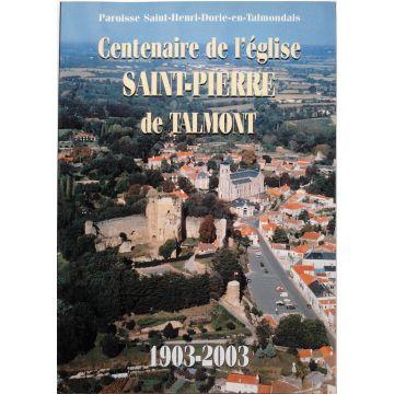 Le centenaire de l'eglise Saint-Pierre de Talmont 1903-2003