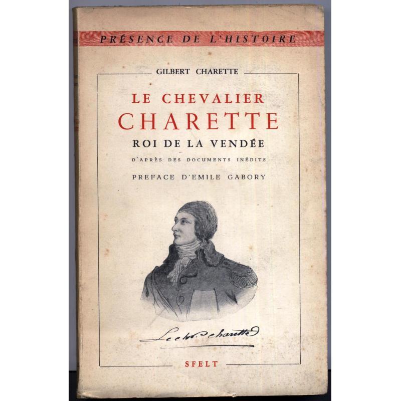 Le chevalier Charette roi de la Vendée