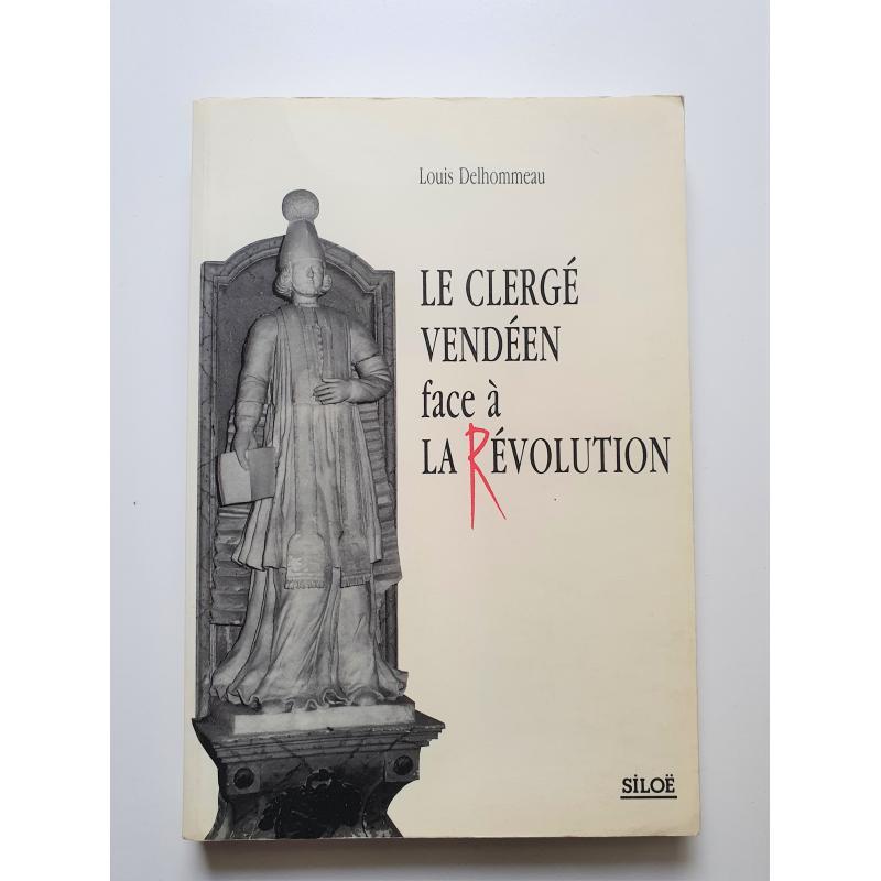 Le clergé Vendéen face à la Révolution