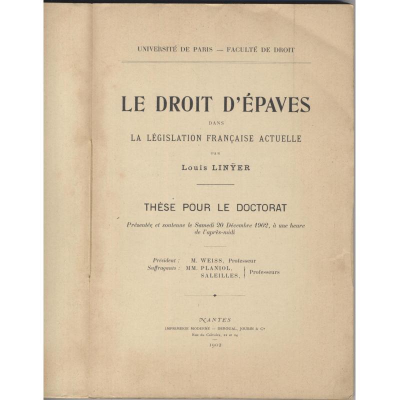 Le droit d'épaves dans la legislation francaise actuelle Thèse pour le Doctorat