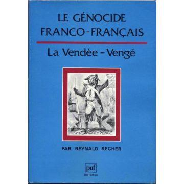 Le génocide franco-français. La Vendée-Vengé