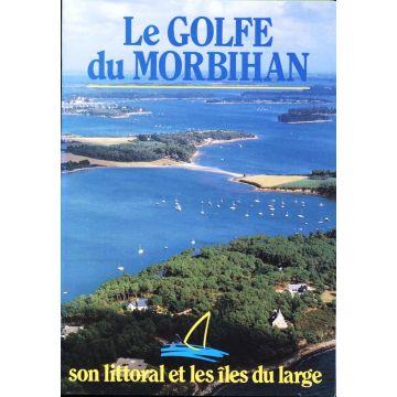 Le Golfe du Morbihan. Son littoral et les iles du large