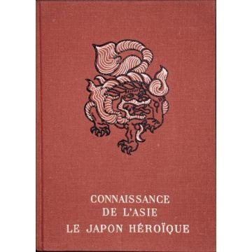 Le Japon heroique Mille ans de legende et d'histoire