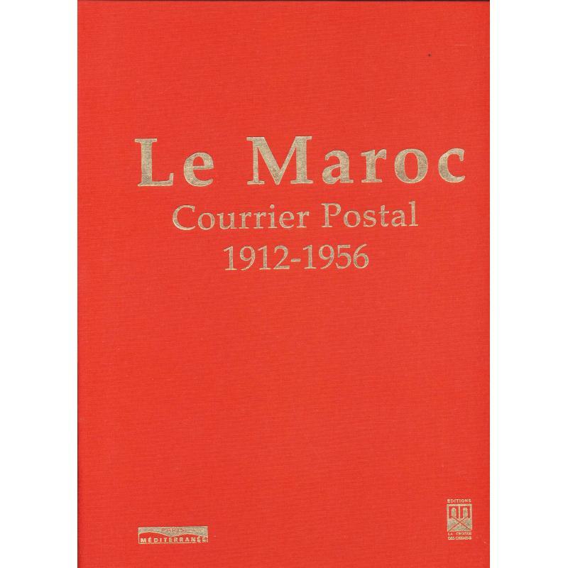 Le Maroc courrier postal 1912-1956