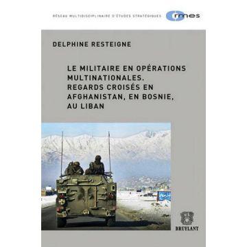 Le militaire en opérations multinationales regards croisés en Afghanistan Bosnie