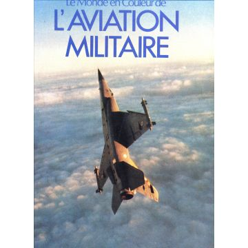 Le monde en couleur de l'aviation militaire