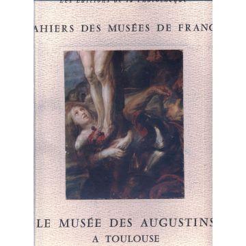 Le musée des Augustins à Toulouse. Album n°1