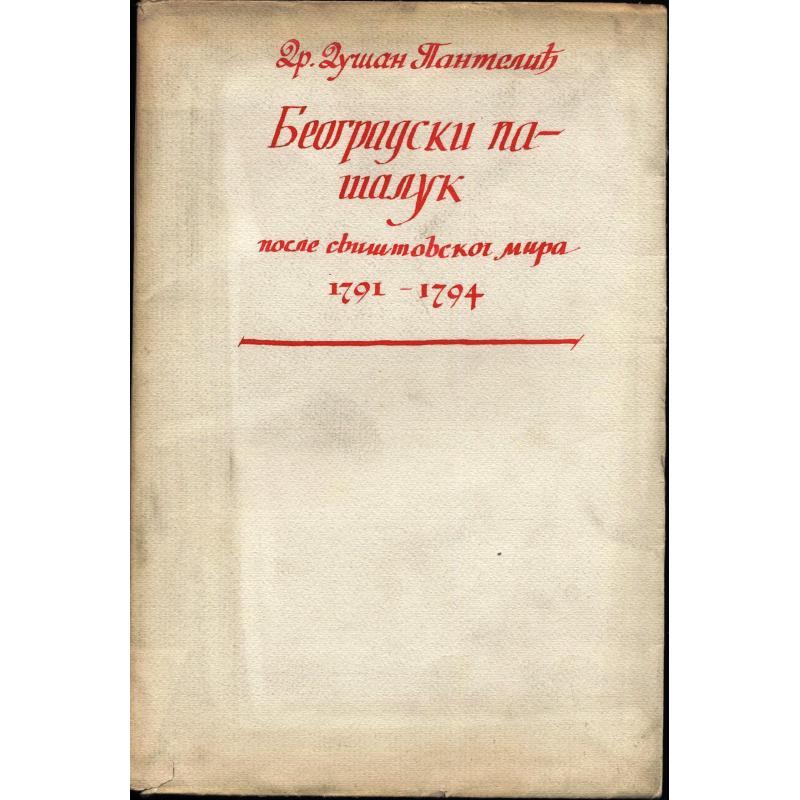 Le pachalik de Belgrade apres la paix du traite de Sistova 1791-1794