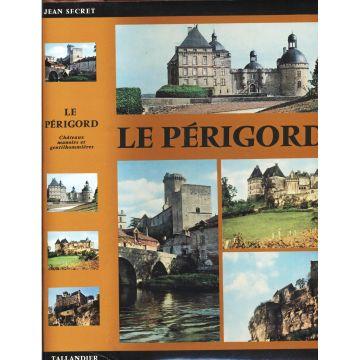 Le Périgord Chateaux, manoirs et gentilhommières