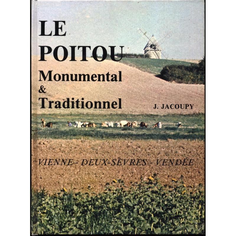 Le Poitou monumental et traditionnel