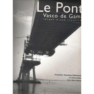 Le pont Vasco de Gama images d'une traversée
