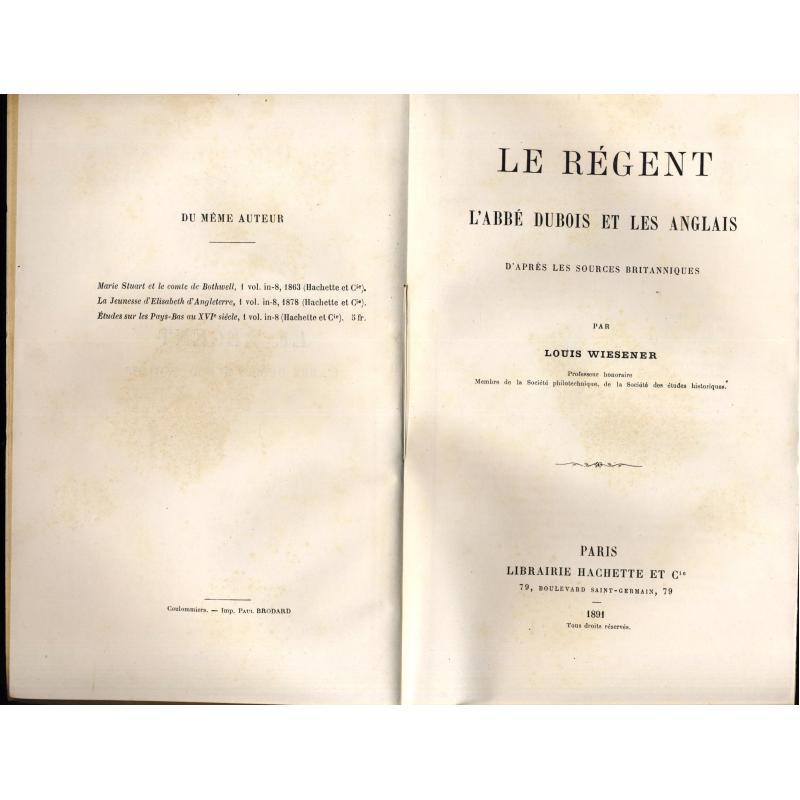 Le régent l'abbé Dubois et les anglais d'après les sources britanniques 2 tomes