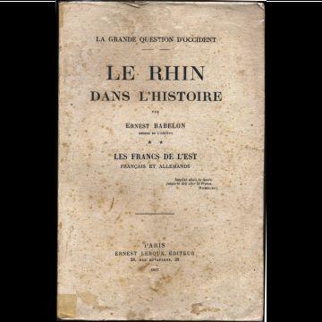 Le Rhin dans l'histoire. Tome 2 les Francs de l'est, Français et Allemands