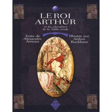 Arthur rackham alexandre arnoux le roi arthur et les - Le roi arthur et les chevaliers de la table ronde ...