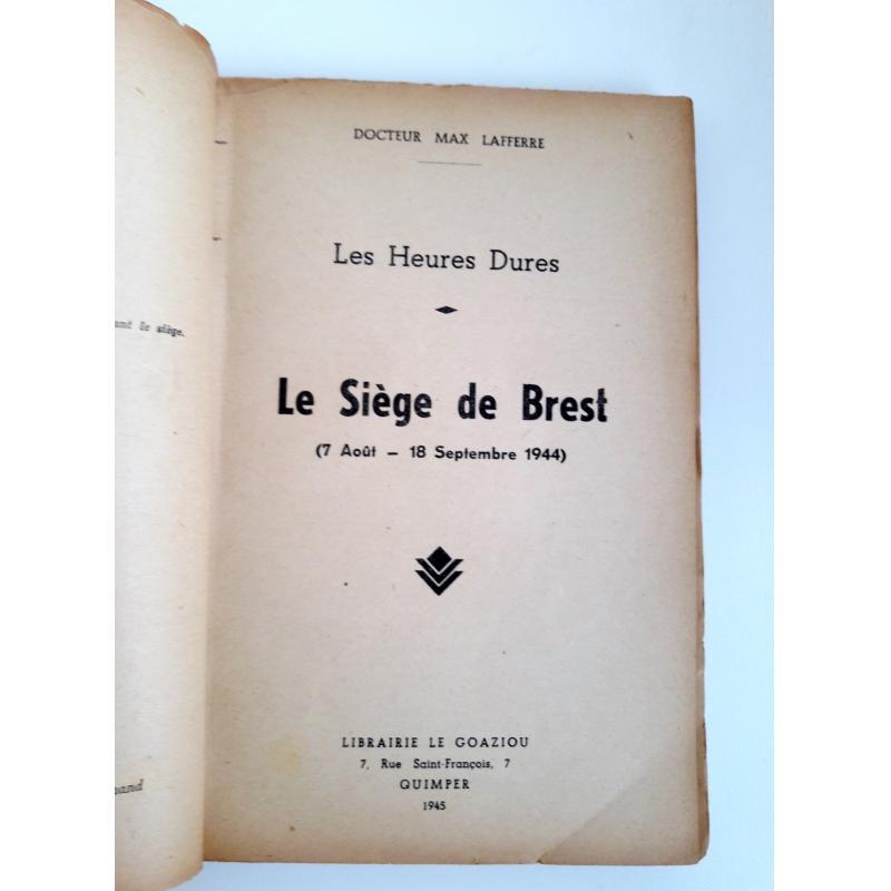 Le siege de Brest les heures dures