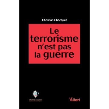 Le terrorisme n'est pas la guerre