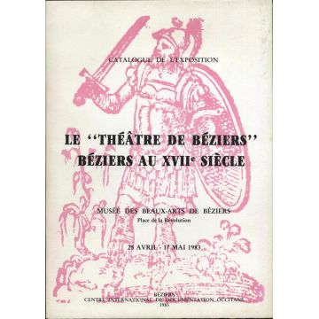 """Le """"théatre de Beziers"""" Beziers au XVIIe siècle"""
