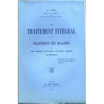 Le traitement intégral. Traitement des maladies par des moyens nouveaux naturels